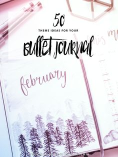 Bullet Journal: 50 Monthly Theme Ideas — Hannah Emily Lane