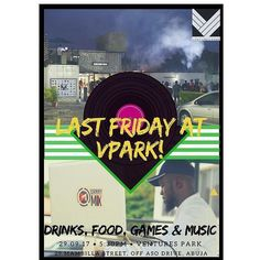Fellow Brethren!!!   from @theventurespark -  3 days to Last Friday @ Vpark  #LFVPark the musically sound and dangerous @iamdjdannymix will be there to help heat things up  there'll be food tours of the six Nigerian regions and great people! Don't miss out click the link in our bio to RSVP now. . . . . . . . . . . . . #party #lastfriday #friyay #party #tour #dj #music #food #foodie #abuja #abujaevents #event #independence #1naija #nigeria #unity #Independenceday - #regrann