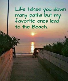 ... beach path is the best path .. say that real fast 3 times ... he he ...