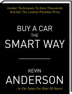 How to buy a car: this is a solid book on buying new cars.