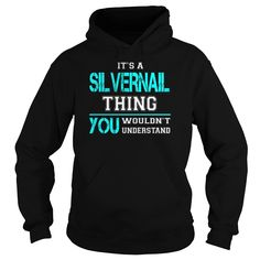 [Hot tshirt name tags] Its a SILVERNAIL Thing You Wouldnt Understand  Last Name Surname T-Shirt  Teeshirt this week  Its a SILVERNAIL Thing. You Wouldnt Understand. SILVERNAIL Last Name Surname T-Shirt  Tshirt Guys Lady Hodie  TAG YOUR FRIEND SHARE and Get Discount Today Order now before we SELL OUT  Camping a ritz thing you wouldnt understand tshirt hoodie hoodies year name birthday a silvernail thing you wouldnt understand last name surname