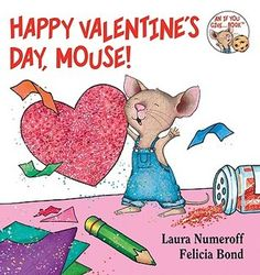 Happy Valentine's Day, Mouse! from Nova Library Mom and other picks for Valentine's Day as well.