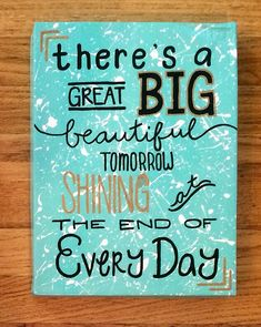 There's a great big beautiful tomorrow shining at the end of every day. Carousel of Progress. Disney inspired canvas. Walt Disney. Disney quote.