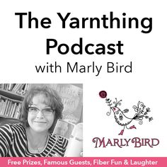 Marly Bird's YarnThing Podcast