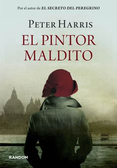 """Peter Harris: """"El Pintor Maldito"""""""