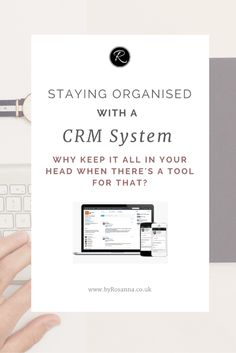 Stay organised with a CRM system to manage your clients' information and correspondence (why keep it all in your head when there's a tool for that?)