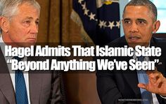 Shocking Admission As Team Obama Admits Islamic State 'Beyond Anything We Have Seen' - Now The End Begins