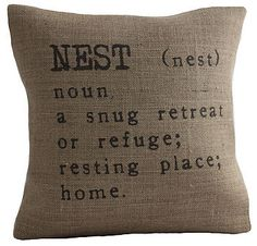 Nest pillow.  For your nest.