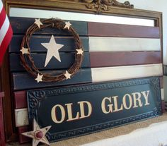 Old Glory aka: Summer Mantel Take 2 Americana Crafts, Patriotic Crafts, Country Crafts, July Crafts, Patriotic Decorations, Summer Mantel, Painting Carpet, Wood Crafts, Rustic Crafts