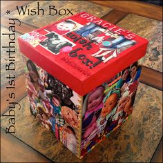 """1st birthday """"Wish Box""""!  Guests fill the box with wishes for the birthday girl/boy and along with pictures and party mementoes the box is sealed until baby's 18th birthday!"""