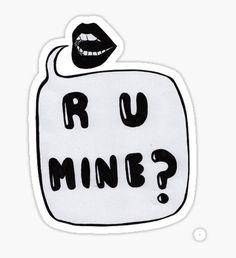 'R u mine?' Arctic Monkeys Lyrics  Sticker