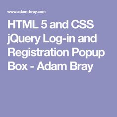 HTML 5 and CSS jQuery Log-in and Registration Popup Box - Adam Bray