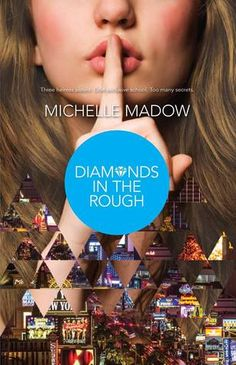 Diamonds in the Rough by Michelle Madow | The Secret Diamond Sisters, BK#2 | Publication Date: Harlequin Teen | Publication Date: October 28, 2014 | www.michellemadow.com | #YA Contemporary