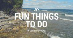 75+ Fun Things to Do in Door County, Wisconsin (WI)
