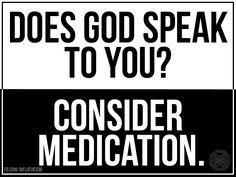 Does god speak to you? Consider medication.