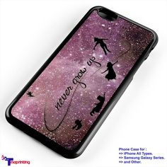 Peter Pan Disney Quote Never Grow Up 1 - Personalized iPhone 7 Case, iPhone 6/6S Plus, 5 5S SE, 7S Plus, Samsung Galaxy S5 S6 S7 S8 Case, and Other