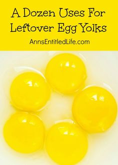 A Dozen Uses For Leftover Egg Yolks; Have a lot of leftover egg yolks from a baking project and don't want to throw them away? Here are a dozen amazing (and incredible) things you can do with leftover egg yolks! http://www.annsentitledlife.com/household-tips/a-dozen-uses-for-leftover-egg-yolks/