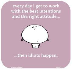 Then idiots happen.... #samehere