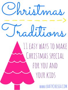 11 Easy Christmas Traditions to Make Christmas Special for You and Your Kids from www.craftychelsea.com