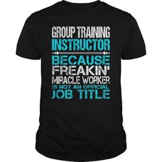 Awesome Tee For Group Training Instructor T Shirts, Hoodies. Get it here ==► https://www.sunfrog.com/LifeStyle/Awesome-Tee-For-Group-Training-Instructor-123868246-Black-Guys.html?57074 $22.99