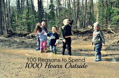 100 Reasons to spend 1000 Outside! Parents, there are so many things that vie for your time. By the time school is over and homework is finished there aren't many minutes left. Outside Activities, Outdoor Activities For Kids, Outdoor Learning, Outdoor Play, School Is Over, Outdoor Education, Outdoor Classroom, Play Based Learning, Forest School