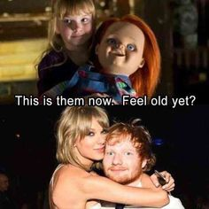34 Funny Pictures Of The Day... Taylor Swift Ed Sheeran... Child's Play Chucky repin