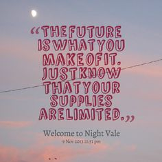 Welcome To Night Vale Inspirational Quotes