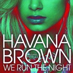 We Run The Night (Explict) Havana Brown   Format: MP3 Music, http://www.amazon.com/dp/B005NMAX8E/ref=cm_sw_r_pi_dp_RSQxqb13J42EF