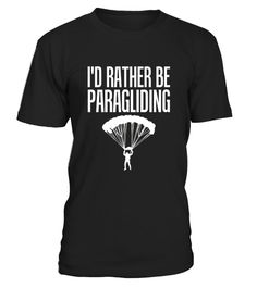 # I D Ralther Be Paragliding .  HOW TO ORDER:1. Select the style and color you want:2. Click Reserve it now3. Select size and quantity4. Enter shipping and billing information5. Done! Simple as that!TIPS: Buy 2 or more to save shipping cost!Paypal | VISA | MASTERCARDI D Ralther Be Paragliding t shirts ,I D Ralther Be Paragliding tshirts ,funny I D Ralther Be Paragliding t shirts,I D Ralther Be Paragliding t shirt,I D Ralther Be Paragliding inspired t shirts,I D Ralther Be Paragliding shirts…