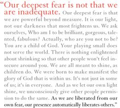 our deepest fear is not that we are inadequate #power #fearless #courage  #motivation #strength www.amplifyhappinessnow.com