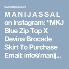 "M A N I J A S S A L on Instagram: ""MKJ Blue Zip Top X Devina Brocade Skirt To Purchase Email: info@manijassal.com #ootd#ootn#potd @ootdsubmit @ootdmagazine #manijassal#mkj#madeincanada#handmade#brocade#lengha#lehenga#indianfashion#vogue#bollywood#princess#weddingseason#inspo#weddinginspo"""