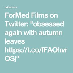"ForMed Films on Twitter: ""obsessed again with autumn leaves https://t.co/fFAOhvrOSj"""