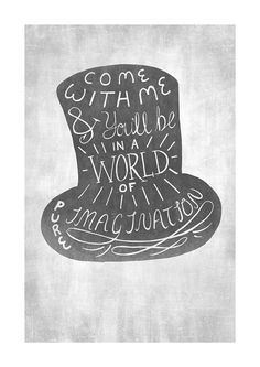 "This is a quote from the song in ""Charlie an the chocolate factory"" and the hat represents ' willy wonka's ' hat"