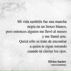 """""""Quien TE SIGA MIRANDO cuando TU CIERRAS LOS OJOS"""" - Elvira Sastre"""