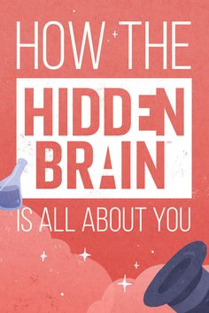 "How NPR's New Podcast ""Hidden Brain"" Is All About You"