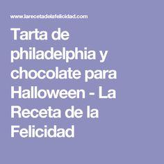 Tarta de philadelphia y chocolate para Halloween - La Receta de la Felicidad