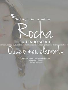 """""""Senhor, tu és a minha Rocha Eu tenho só a ti, ouve o meu clamor!"""" ❤❤❤ #maravilhosopai #fé #faith #clamor #rocha"""