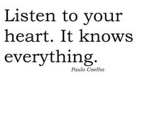 your heart knows!