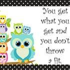 free---Owl Get what you get posters
