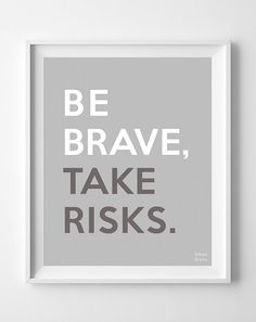 Be Brave Take Risks Print Wall Poster by InkistPrints on Etsy, $11.95 - Shipping Worldwide! [Click Photo for Details]