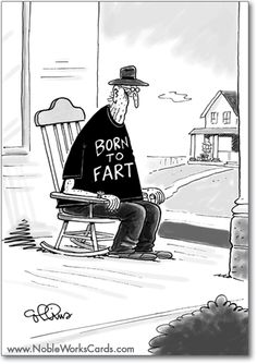 Happy Birthday you rockin' old fart! http://www.nobleworkscards.com/7945-born-to-fart-funny-paper-birthday-card.html