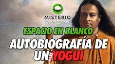 Espacio en Blanco - Autobiografía de un Yogui - http://www.misterioyconspiracion.com/espacio-blanco-autobiografia-yogui/