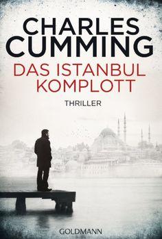 Charles Cumming – Das Istanbul-Komplott. Ein hochaktueller Agententhriller. Der MI6-Topagent Tom Kell ermittelt fieberhaft an der Ermordung eines Kollegen. Offensichtlich befindet sich ein Spion in den eigenen Reihen, der schnellstmöglich geschnappt werden muss... Themen: Thriller, Agententhriller, Buch, Book