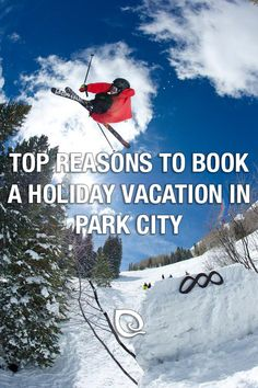 Top Reasons to Book a Holiday Vacation in Park City, Utah | #myparkcity #parkcitylodging #skiutah #deervalley #parkcity