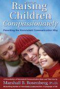 Raising Children Compassionately; Parenting the Non-violent Communication Way:Amazon:Books