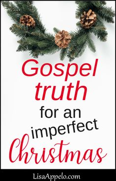 Why You Can Rest in An Imperfect Christmas via @LisaAppelo Christmas On A Budget, Christmas In July, Family Christmas, Christmas Wreaths, Family Traditions, Christmas Traditions, Kids Moves, Gods Promises, Moving Out