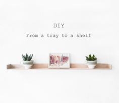 Vom Tablett zum Brett - From a tray to a shelf. The tutorial for this Upcycling DIY is in English and German.