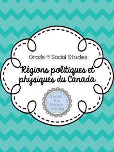 Grade 4 Régions politiques et physiques du Canada   Physical and Political Regions of Canada now translated to FRENCH!