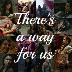 """""""Still I say, there's a way for us..."""" she gave her life for him.....I'm pretty sure he can find a way..."""