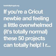 Over 50 Easy Cricut Projects For Beginners - Tastefully Frugal Cricut Air 2, Cricut Help, Cricut Vinyl, Cricut Fonts, Cricut Cards, Cricut Tutorials, Cricut Ideas, Cricket Crafts, Cricut Cuttlebug